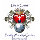 Life in Christ Family Worship Center International