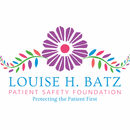 The Louise H. Batz Patient Safety Foundation