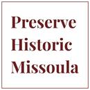 Preserve Historic Missoula
