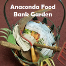 Anaconda Community Food Bank Garden