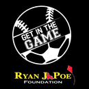 Get In The Game - Ryan J. Poe Foundation