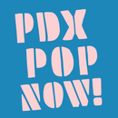PDX Pop Now!