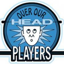 Over Our Head Players, Inc.