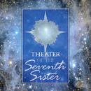 Theater of the Seventh Sister