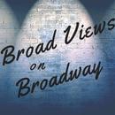 Broad Views on Broadway