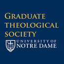 Graduate Theological Society Of The University of Notre Dame