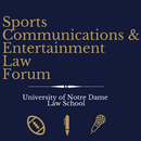 Sports, Communication and Entertainment Law Forum