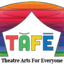 Theatre Arts For Everyone (TAFE)