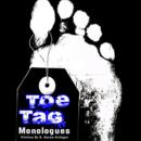 Toe Tag Monologues