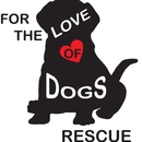 For the Love of Dogs Rescue