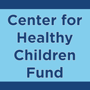 Center for Healthy Children Fund