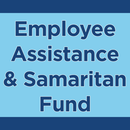 Employee Assistance and Samaritan Fund