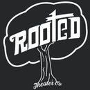 Rooted Theater Company Inc.