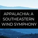 Appalachia: A Southeastern Wind Symphony